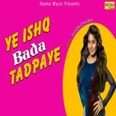 Ye Ishq Bada Tadpaye de Sunidhi Chauhan