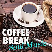 Coffee Break Soul Music di Various Artists