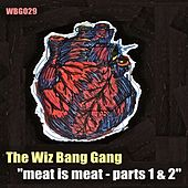 Meat Is Meat, Pts. 1 & 2 de The Wiz Bang Gang