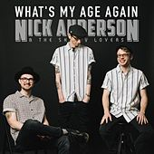 What's My Age Again by Nick Anderson and The Skinny Lovers