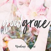 Good Grace by Nadine Eliane