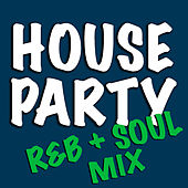 House Party R&B + Soul Mix di Various Artists
