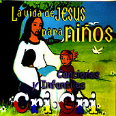 La Vida De Jesus Para Niños de German Garcia