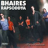 Algo Está Cambiando... de Bhaires Rapsoddya