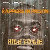 Ride to Die by Rappers in Prison