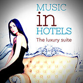 Music in Hotel: the Luxury Suite von Various Artists