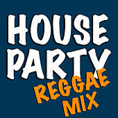 House Party Reggae Mix de Various Artists