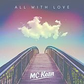 All with Love by MC Kean