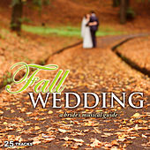 Fall Wedding: A Bride's Musical Guide by Various Artists