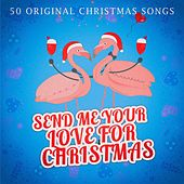 Send Me Your Love for Christmas by Various Artists