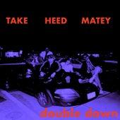 Double Down 1 de Take Heed Matey