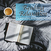 Reading Relaxation Classical Background by Various Artists