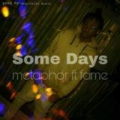 Some Days (feat. Fame) de Metaphor