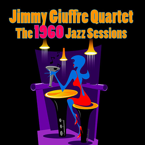The 1960 Jazz Sessions by Jimmy Giuffre