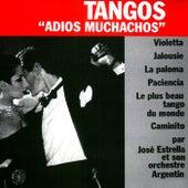 Tangos (Adios Muchachos) de José Estrella