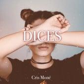 Dices by Cris Moné