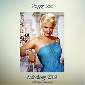 Anthology 2019 (All Tracks Remastered) by Peggy Lee