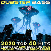Dubstep Bass 2020 Top 40 Hits Dubstep EDM Electro Acid Techno Trip Hop Drum & Bass by Various Artists
