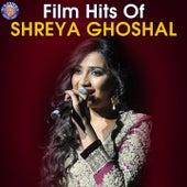 Film Hits of Shreya Ghoshal von Udit Narayan, Shreya Ghoshal, Mohit Chauhan, Meet Bros, Kunal Ganjawala, Babul Supriyo, Ravindra Jain
