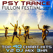 Psy Trance Fullon Festival 2020 Top 40 Chart Hits, Vol. 2 (Goa Doc 3Hr DJ Mix) by Goa Doc