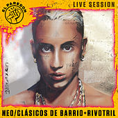 Clasicos de Barrio + Rivotril (El Paredón Live Session) de Neo Pistea