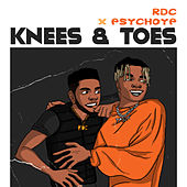 Knees&Toes (feat. PsychoYP) by Rdc