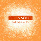 Rock Kokainco. Flo by De La Soul