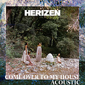 Come over to My House (Acoustic) von Herizen