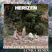 Come over to My House (Lunice Remix) von Herizen