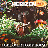 Come over to My House von Herizen