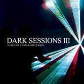 Dark Sessions III (Mixed By Chris & Matt Kidd) by Various Artists