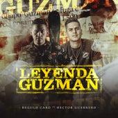Leyenda Guzmán (feat. Hector Guerrero) by Regulo Caro
