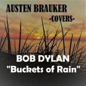 Buckets of Rain von Austen Brauker