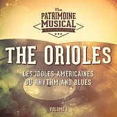Les idoles américaines du rhythm and blues : The Orioles, Vol. 1 by The Orioles