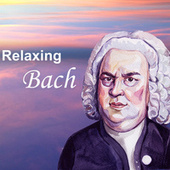 Relaxing Bach von Johann Sebastian Bach