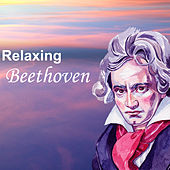 Relaxing Beethoven by Ludwig van Beethoven