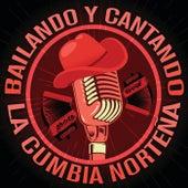 Bailando Y Cantando La Cumbia Norteña de Various Artists
