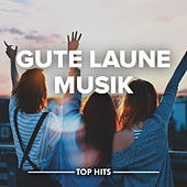 Gute Laune Musik von Various Artists