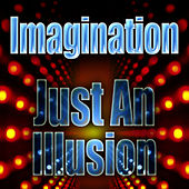 Just an Illusion von Imagination