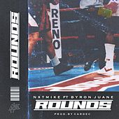 ROUNDS by Nxtmike