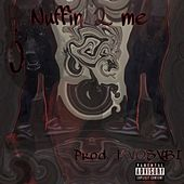 Nuffin2Me by Lobo