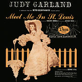 Meet Me In St. Louis (Original Soundtrack Recording) by Judy Garland