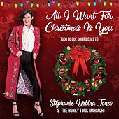 All I Want for Christmas Is You von Stephanie Urbina Jones