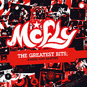 The Greatest Bits: B-Sides & Rarities by McFly