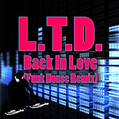 Back In Love (Funky House Remix) by L.T.D.