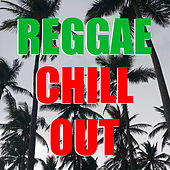 Reggae Chill Out de Various Artists