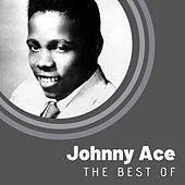 The Best of Johnny Ace by Johnny Ace