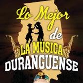 Lo Mejor De La Música Duranguense de Various Artists