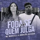 Foda-Se Quem Julga (Remix) de MC Marcelly