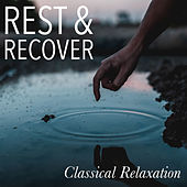 Rest & Recover Classical Relaxation von Various Artists